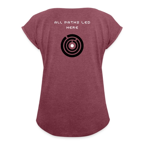 W All Paths Led Here Crop Tee - Women's Roll Cuff T-Shirt