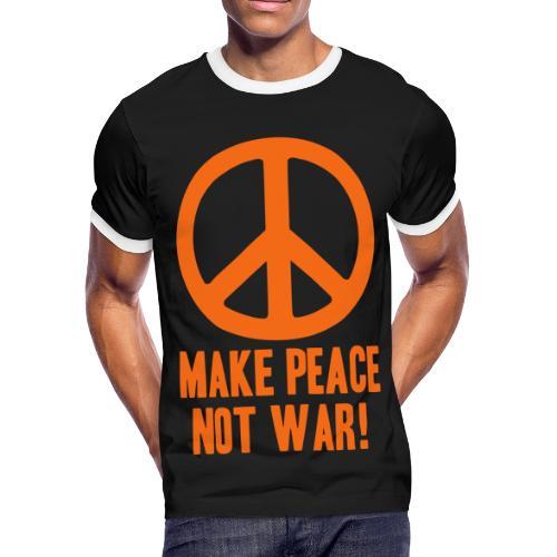 Make Peace Not War! - Men's Ringer T-Shirt