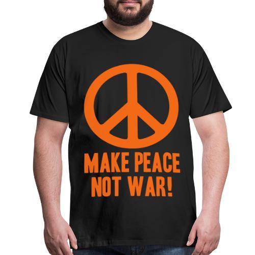 Make Peace Not War! - Men's Premium T-Shirt