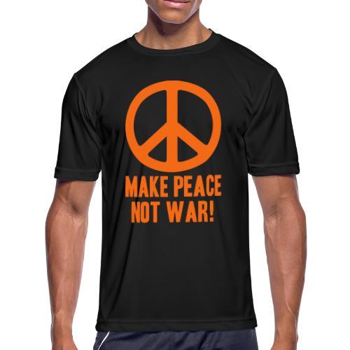 Make Peace Not War! - Men's Moisture Wicking Performance T-Shirt