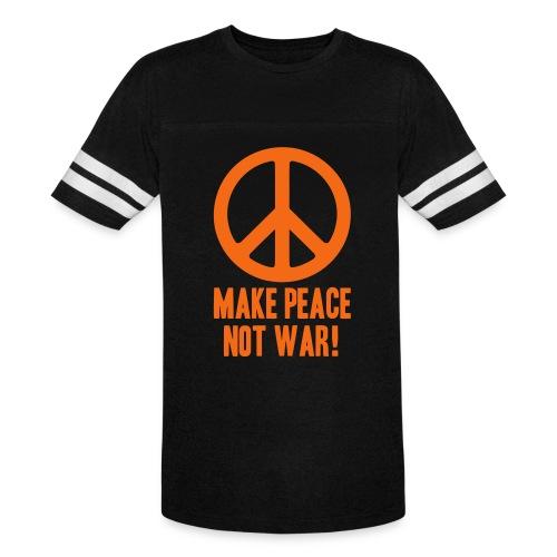 Make Peace Not War! - Vintage Sport T-Shirt