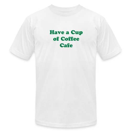 Have a Cup of Coffee Cafe, Men's T-Shirt - Men's Fine Jersey T-Shirt