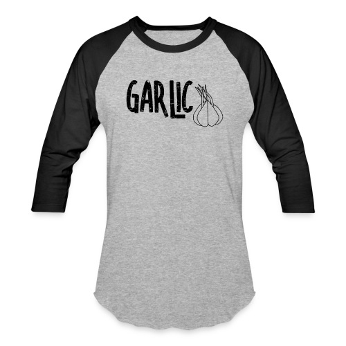 Garlic Garlic Text - Baseball T-Shirt