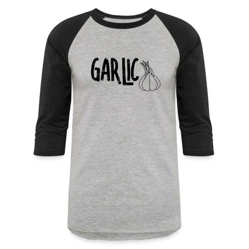 Garlic Garlic Text - Baseball T-Shirt