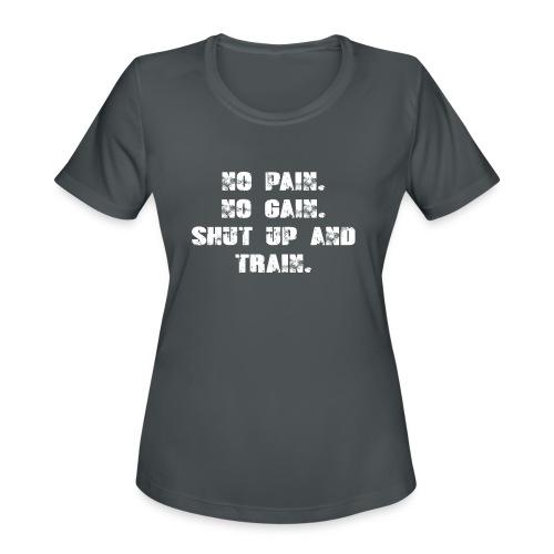 No Pain No Gain - Women's Moisture Wicking Performance T-Shirt