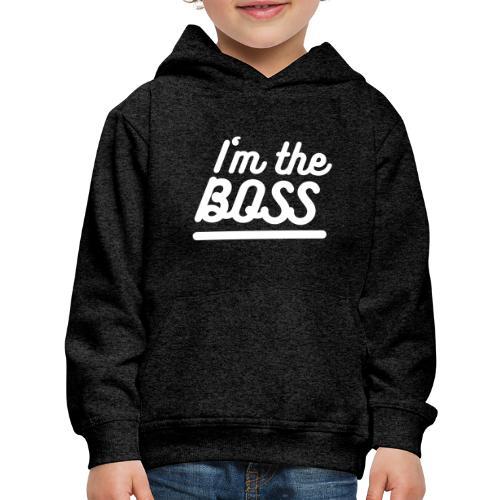 I'm the Boss - Kids' Premium Hoodie