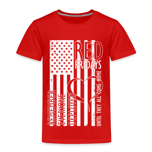 RED Fridays - Remember Everyone Deployed - Toddler Premium T-Shirt