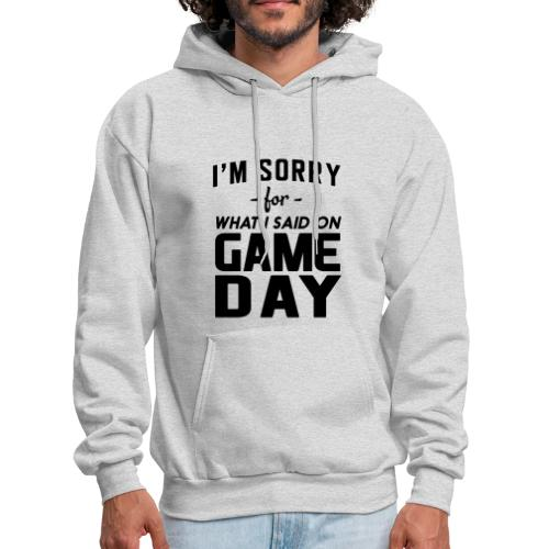 Sorry Game Day - Men's Hoodie