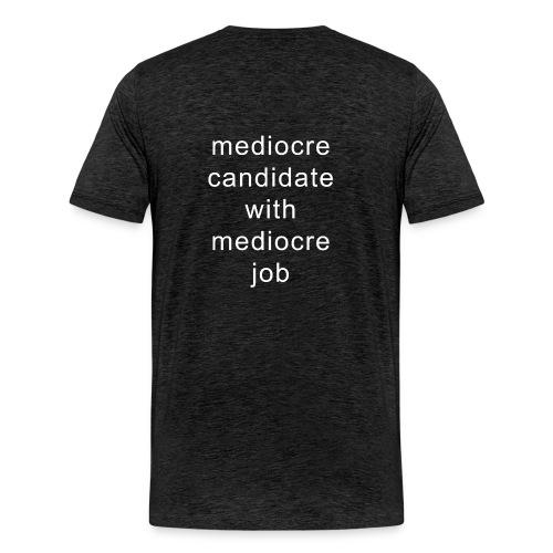 Mediocre shirt - Men's Premium T-Shirt