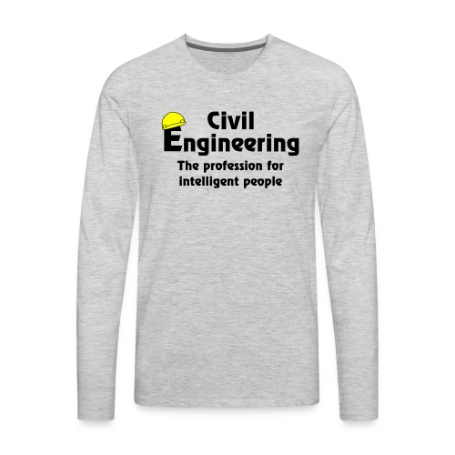 Smart Civil Engineer - Men's Premium Long Sleeve T-Shirt