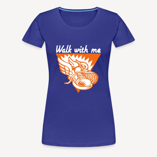 WALK WITH ME - Women's Premium T-Shirt