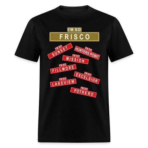 Im So Frisco - Men's T-Shirt