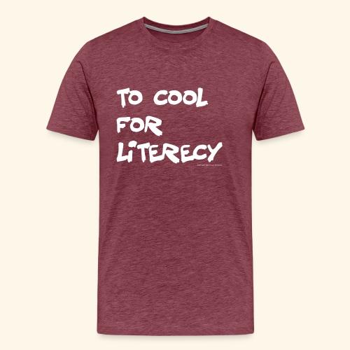 To Cool for Literecy - Men's Premium - Men's Premium T-Shirt
