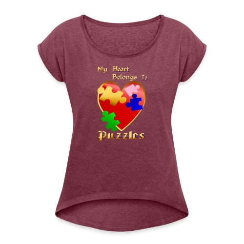My Heart Belongs To Puzzles - Women's Roll Cuff T-Shirt