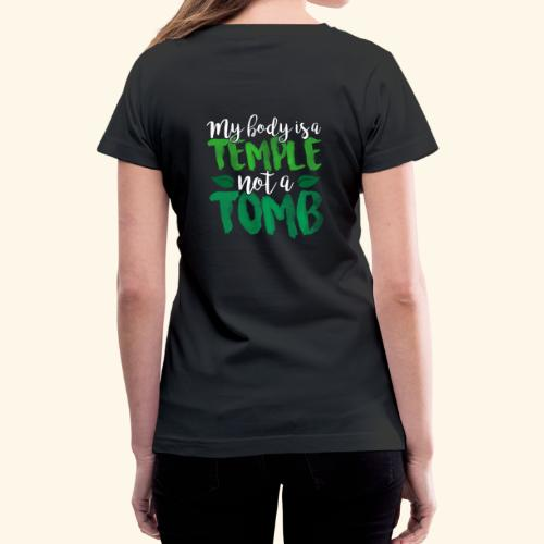 My Body is a Temple - Women's V-Neck T-Shirt