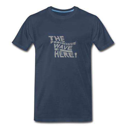 * Progressive Wave Is Here ! * (velveteen.print)  - Men's Premium T-Shirt