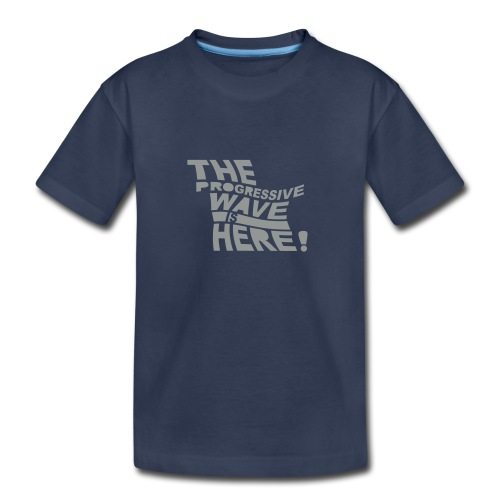 * Progressive Wave Is Here ! * (velveteen.print)  - Toddler Premium T-Shirt