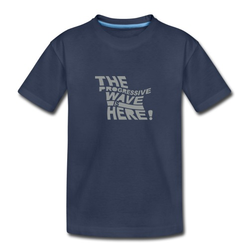 * Progressive Wave Is Here ! * (velveteen.print)  - Kids' Premium T-Shirt