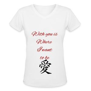 With you is where I want to be-from the suka line - Women's V-Neck T-Shirt
