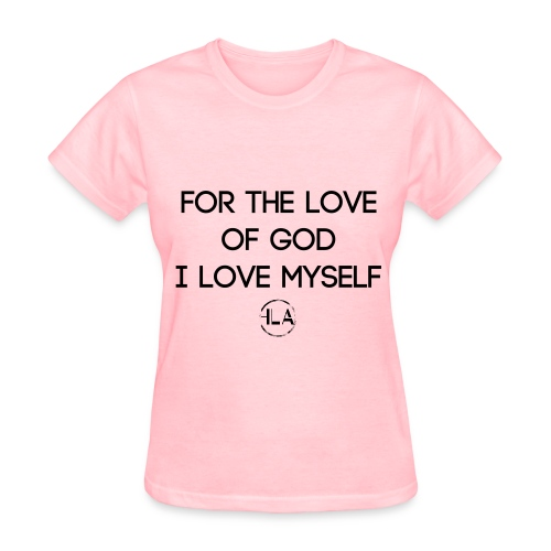 For the love  of GOD  i love myself - Women's T-Shirt