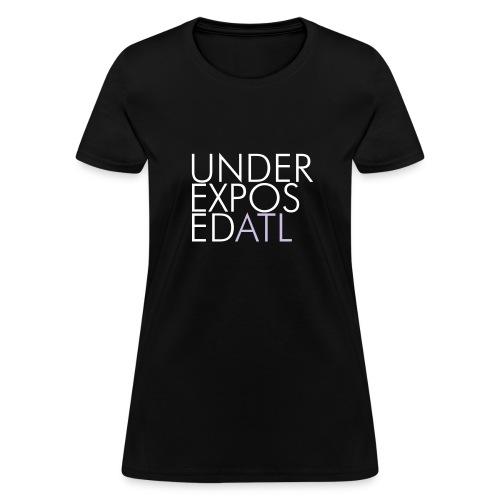 UnderexposedATL Womens Tee - Women's T-Shirt