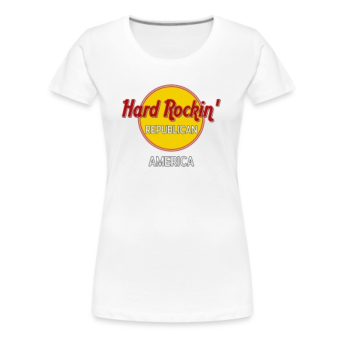 HARD ROCKIN' REPUBLICAN - Women's Premium T-Shirt