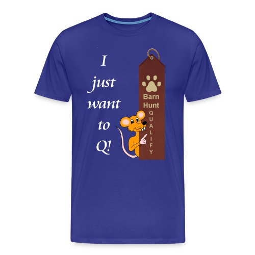 BH- Just want to Q - Men's Premium T-Shirt