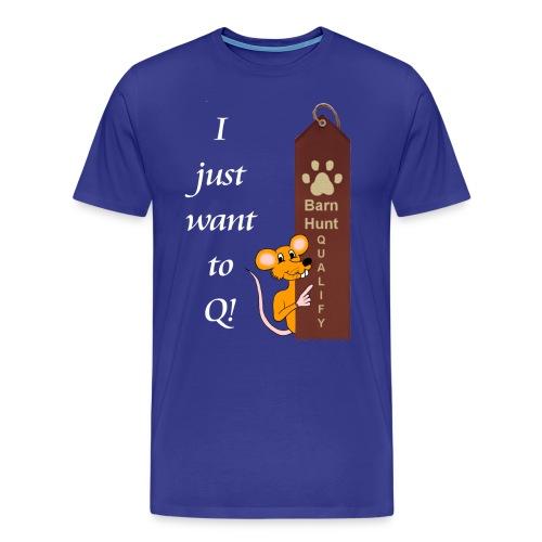 BH- Just want to Q - Men's Premium T-Shirt