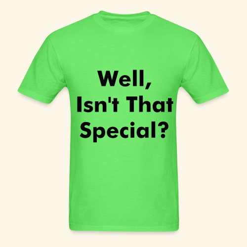 Isn't that special - Men's T-Shirt