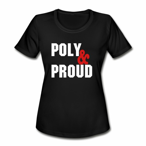 POLY & PROUD PERFORMANCE TEE - Women's Moisture Wicking Performance T-Shirt