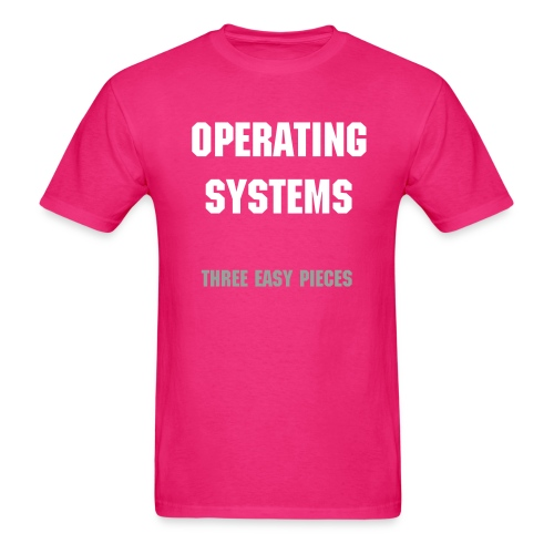 Operating Systems: Three Easy Pieces Men's T-shirt (Pink Edition) - Men's T-Shirt
