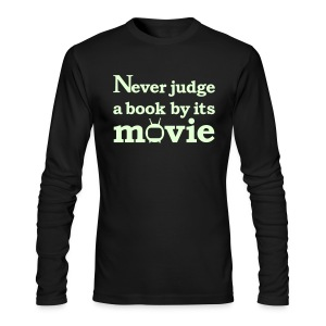 Never judge a book by the movie - Men's Long Sleeve T-Shirt by Next Level
