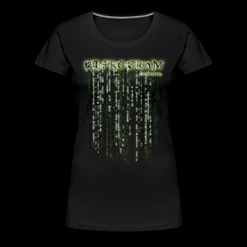 REPROGRAM (Double Sided Design) - Women's Premium T-Shirt