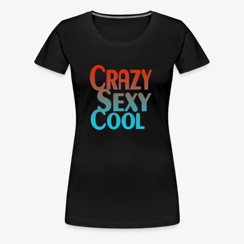 CrazySexyCool - Women's Premium T-Shirt
