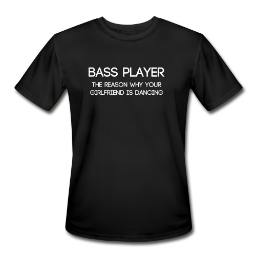 Bass Player - The Reason Why You're Dancing - Men's Moisture Wicking Performance T-Shirt