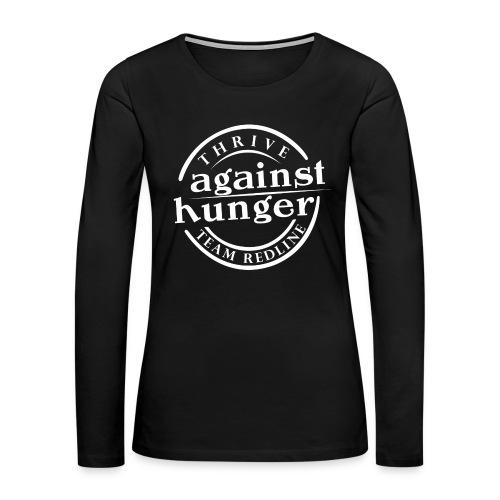 Woman Long Sleeve Thrive against hunger - Women's Premium Long Sleeve T-Shirt