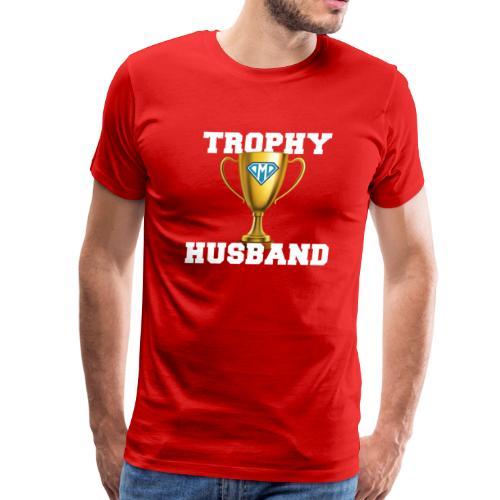 Trophy Husband - DMD Trophy - Men's Premium T-Shirt
