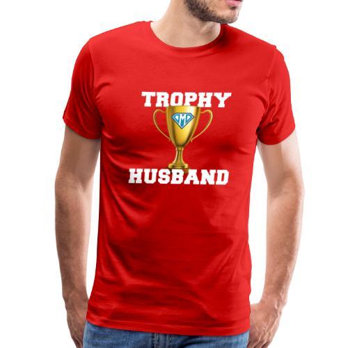 Trophy Husband - DMD Trophy - Men's Premium T-Shirt