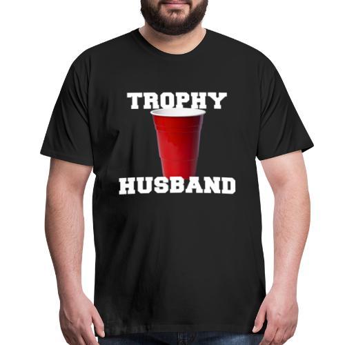 Trophy Husband - Red Cup - Men's Premium T-Shirt