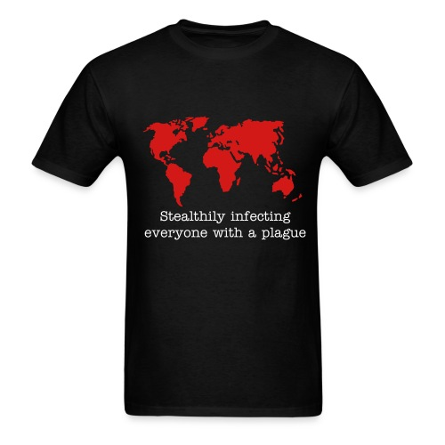 Stealthily infecting everyone with a plague - Men's T-Shirt