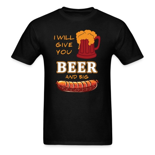 I'll Give You Beer for Men Funny Oktoberfest by Xeire - Men's T-Shirt