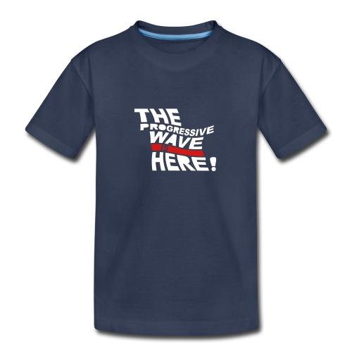 * Progressive Wave Is Here ! *  - Kids' Premium T-Shirt
