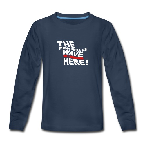 * Progressive Wave Is Here ! *  - Kids' Premium Long Sleeve T-Shirt