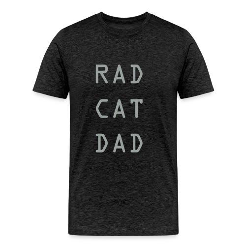 Rad Cat Dad grey font - Men's Premium T-Shirt