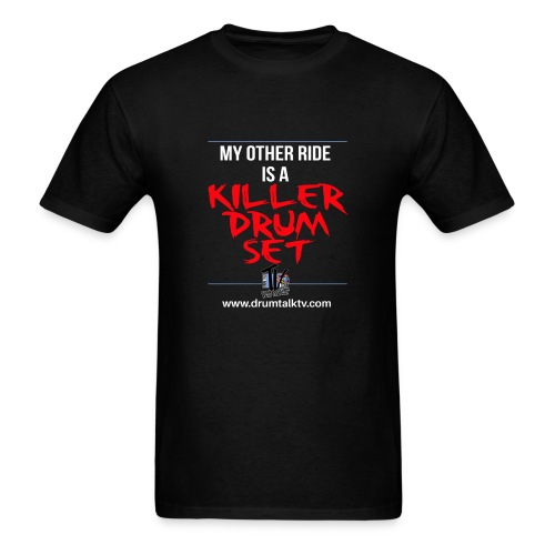 My Other Ride is a Killer Drum Set - Tee - Men's T-Shirt