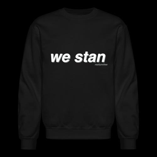 We Stan Sweatshirt - Crewneck Sweatshirt