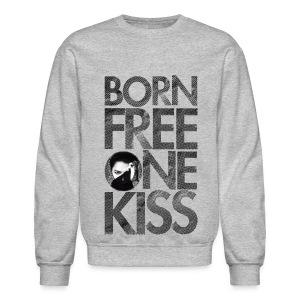 Born Free One Kiss  - Crewneck Sweatshirt