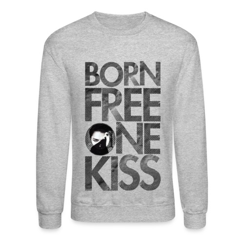 Born Free One Kiss  - Crewneck Sweatshirt