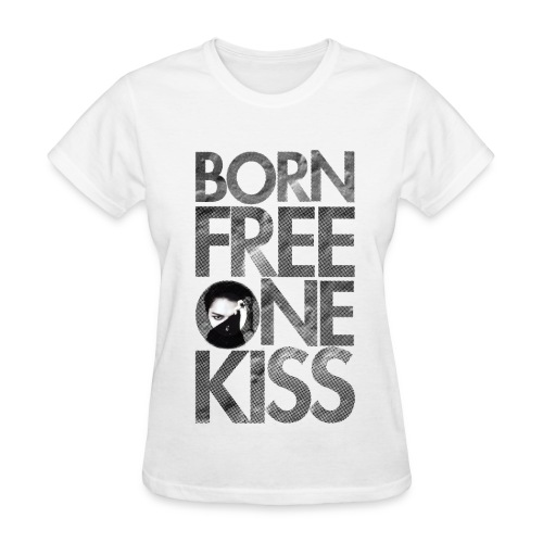 Born Free One Kiss  - Women's T-Shirt