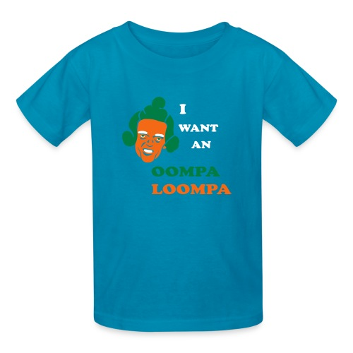 I want an Oompa Loompa | in2ition - Kids' T-Shirt